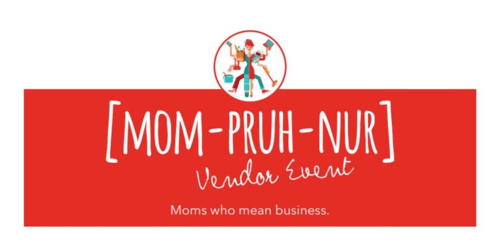 Mom-Pruh-Nur Vendor Event