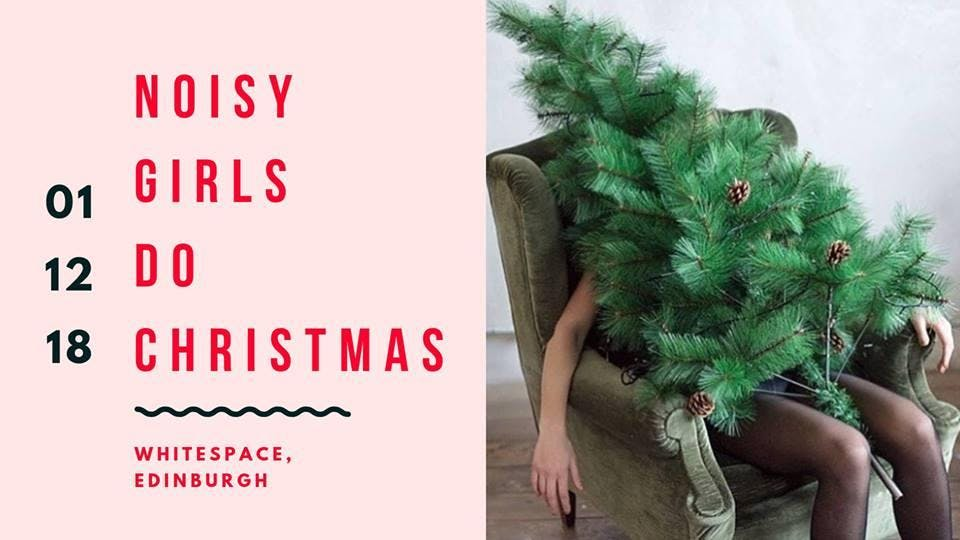 Noisy Girls Do Christmas: Market, Pop Ups and Workshops