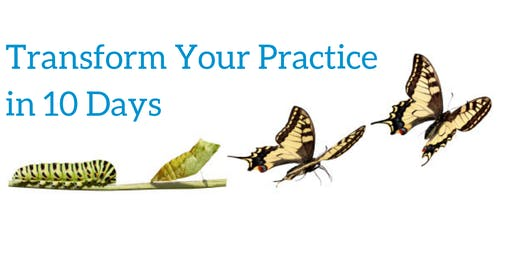 Transform Your Practice in 10 Days-October 2019- September 2020