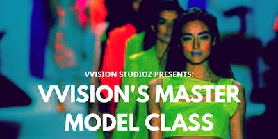 VVisions Master Model Class: Runway and Casting