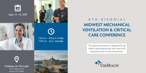 CoxHealth Eighth Biennial Mechanical Ventilation and Critical Care Conference September 13 & 14, 2019