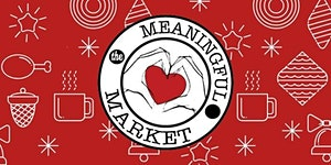 The Meaningful Market: Gifts So Nice They Give Twice