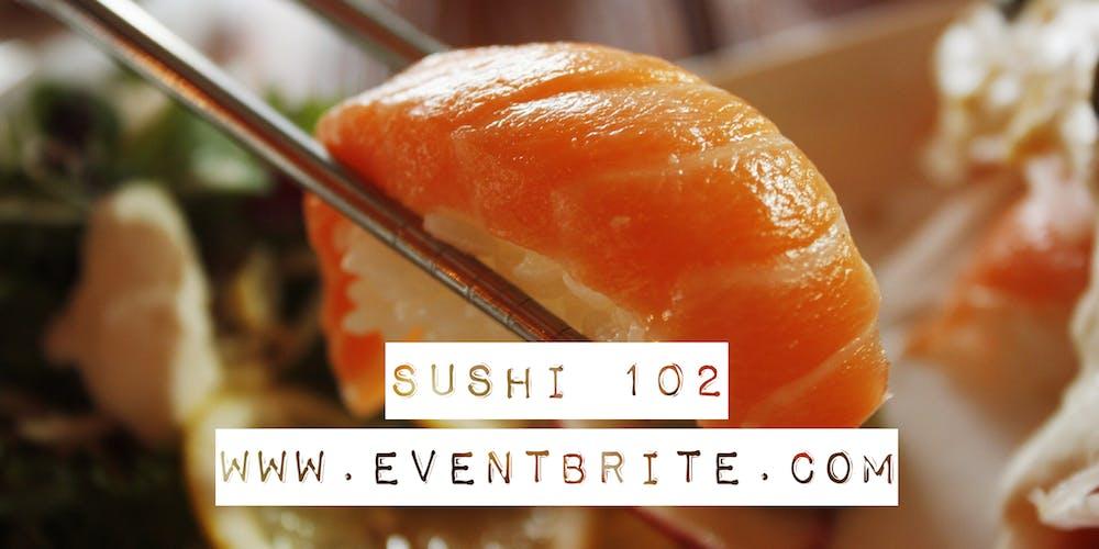 Sushi 102 At Waterfront Seafood Restaurant Tickets Sun Jan 13 2019 11 30 Am Eventbrite