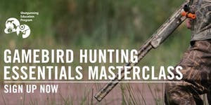 Gamebird Hunting Essentials Masterclass November 2018...