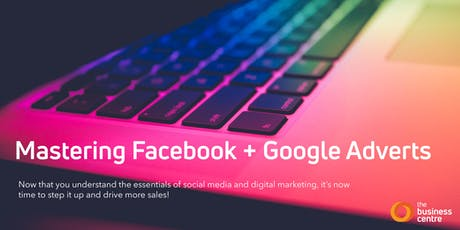 Mastering Facebook and Google Adverts tickets