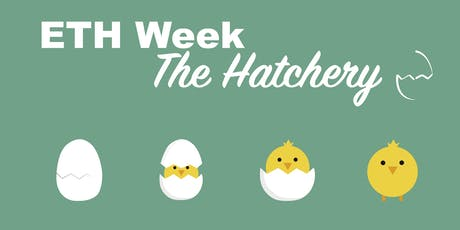ETH Week 2019 - The Hatchery: Final Event tickets