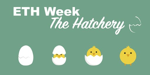 ETH Week 2019 - The Hatchery: Final Event