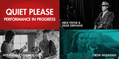 Quiet Please: Nick Payne & Dear Orphans + Montgomery Church + Crow Mountain