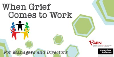 When Grief Comes to Work: Strengthening Resilience in the Context of Multiple Loss   For Managers and Directors