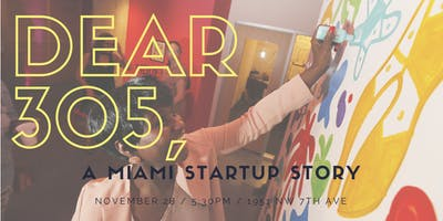 ""\""""Dear 305..."""" A Miami Startup Story, CIC""400|200|?|en|2|3558d806ceccf7f7aa5dc3798e09a7dd|False|UNLIKELY|0.36231446266174316