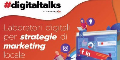 #digitaltalks - Laboratori per strategie di marketing locale