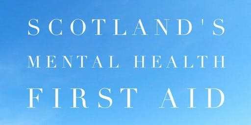 Scotland's Mental Health First Aid: 10th & 17th September 2019