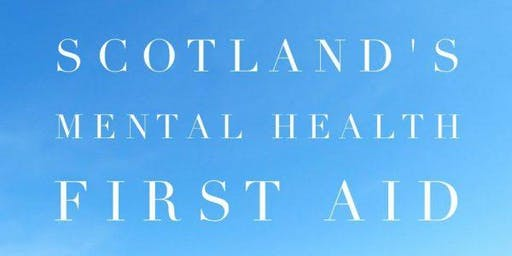 Scotland's Mental Health First Aid: 10th & 17th September 2019