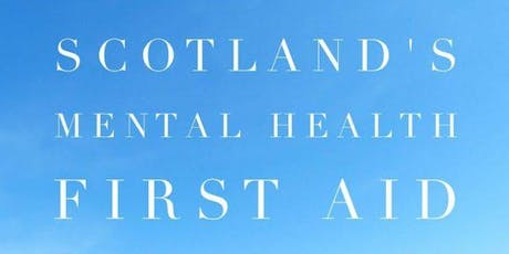 Scotland's Mental Health First Aid: 3rd & 10th December 2019 tickets