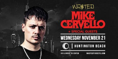 Mike Cervello x Special Guests x Wasted Presents