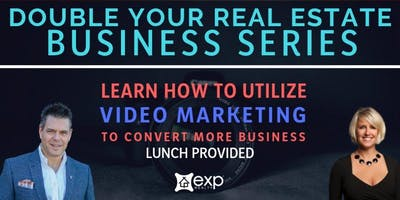 Double Your Real Estate Business Series - Video Marketing 11/27/2018