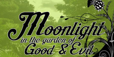 Moonlight in the Garden of Good and Evil tickets