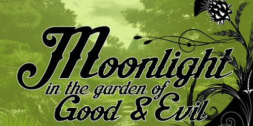 Moonlight in the Garden of Good and Evil