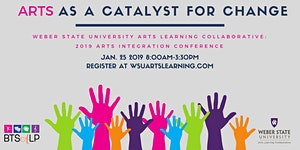 Arts Integration Conference: The Arts as a Catalyst...