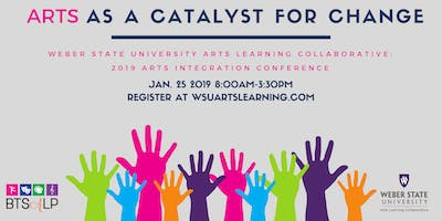Arts Integration Conference: The Arts as a Catalyst for Change
