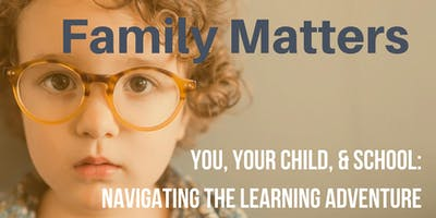 YOU, YOUR CHILD, & SCHOOL: NAVIGATING THE LEARNING ADVENTURE
