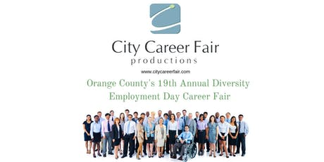 ORANGE COUNTY'S 19th ANNUAL DIVERSITY EMPLOYMENT DAY CAREER/JOB FAIR, July 31, 2019 tickets