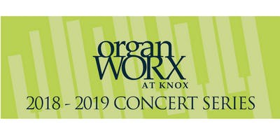 OrganWORX 2018/2019 Season: Concert #3