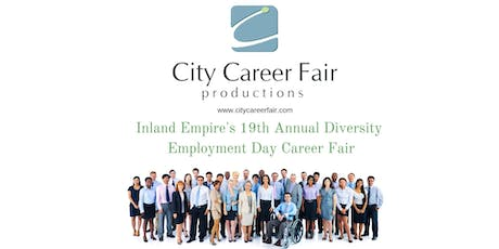 INLAND EMPIRE 19th ANNUAL DIVERSITY EMPLOYMENT DAY CAREER/JOB FAIR, August 28, 2019 tickets