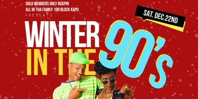 Winter In The 90's (THE OFFICIAL 90'S THEME PARTY)