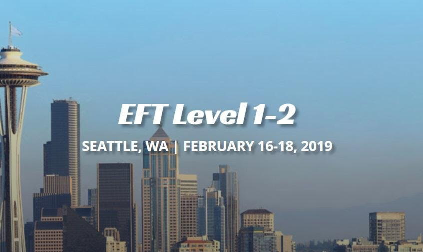 EFT Level 1-2, Seattle, WA, Feb 16-18 2019