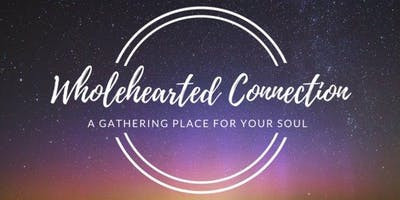 Wholehearted Connection