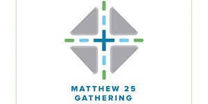 The Matthew 25 Gathering: Justice And Mercy Contending...