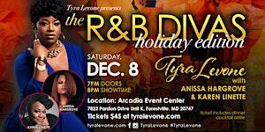 Tyra Levone Presents: The R&B Divas Holiday Edition