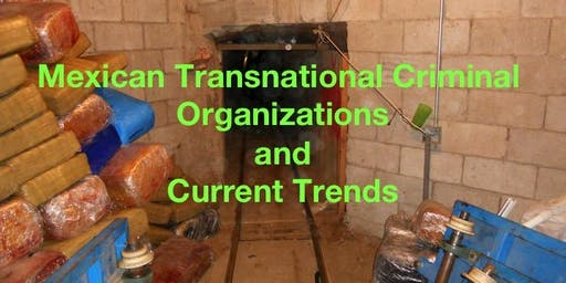 2019 Mexican Transnational Criminal Organizations and Current Trends - Valencia, CA