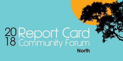 Report Card 2018 - Community Forum - North