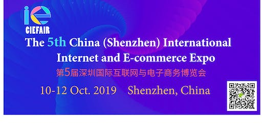 CIE 2019--the 5th China (Shenzhen) International Internet & E-commerce Expo