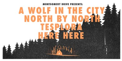 A Wolf In The City w/ Tesplora, North By North, and Here Here