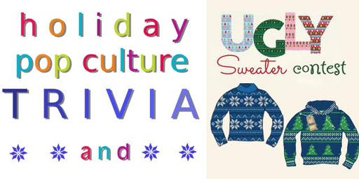 Trivia After Hours - Holiday Pop Culture & Ugly Sweater Contest! (B.Y.O.B.)