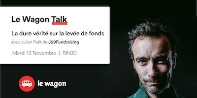 """ApéroTalk \""""La dure vérité sur la levée de fonds\"""" avec Julien Petit de J99Fundraising"""