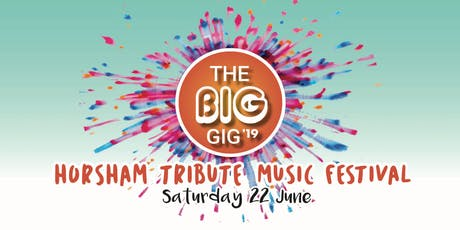 The Big Gig 19 - Horsham Tribute Music Festival tickets