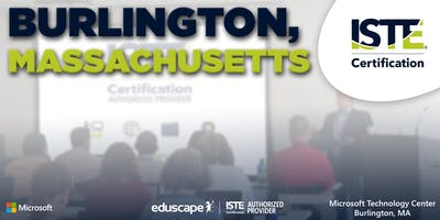 ISTE Certification - Burlington, Massachusetts