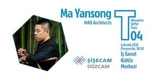 T Buluşmaları 04: Ma Yansong (MAD Architects)...