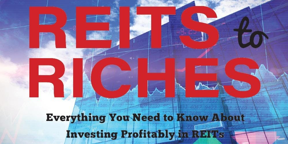 Reits To Riches Everything You Need Know About Investing Profitably In Tickets Sat Mar 30 2019 At 9 00 Am Eventbrite