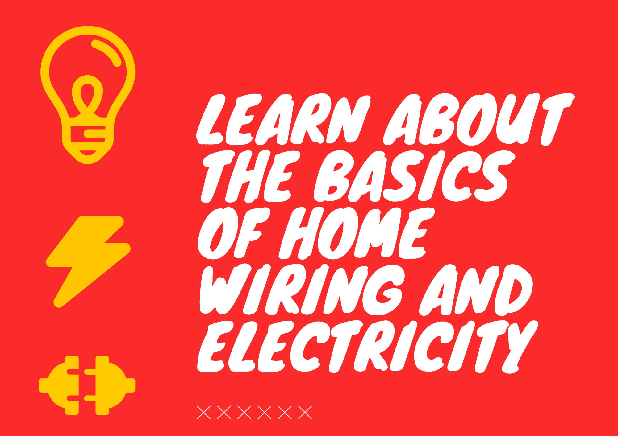 Learn The Basics Of Home Wiring Electricity 26 Nov 2018 Basic Circuit Design