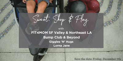 SWEAT, SHOP & PLAY! with BCB & Fit4Mom SF Valley & Northeast LA