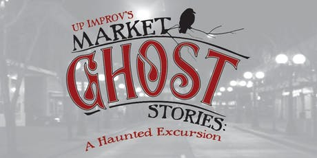 Market Ghost Stories: A Haunted Excursion tickets