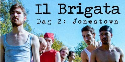 Il Brigata speelt Dag 2: Jonestown