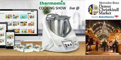 Thermomix® Cooking SHOW @ The CHRISTKINDL MARKET- Denver, CO