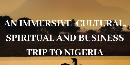 An immersive cultural, spiritual and business trip to Nigeria