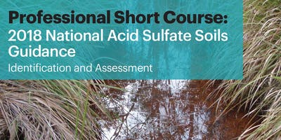Professional Short Course: 2018 National Acid Sulfate Soils Guidance - identification and assessment